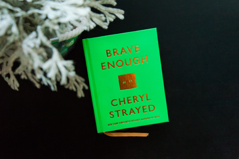 A book I used to overcome social anxiety, Brave Enough by Cheryl Strayed